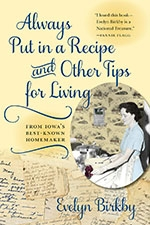 Front cover of Always Put in a Recipe and Other Tips for Living from Iowa's Best-Known Homemaker