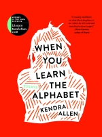 Front cover of When You Learn the Alphabet
