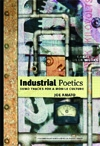 Front cover of Industrial Poetics