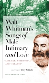 Front cover of Walt Whitman's Songs of Male Intimacy and Love