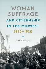 Front cover of Woman Suffrage and Citizenship in the Midwest, 1870–1920