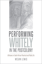 Front cover of Performing Whitely in the Postcolony
