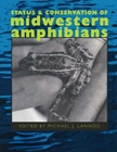 Front cover of Status and Conservation of Midwestern Amphibians