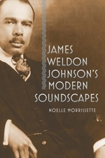 Front cover of James Weldon Johnson's Modern Soundscapes
