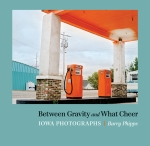 Front cover of Between Gravity and What Cheer