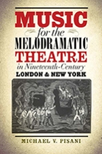 Front cover of Music for the Melodramatic Theatre in Nineteenth-Century London and New York