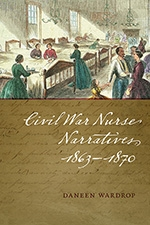 Front cover of Civil War Nurse Narratives, 1863-1870