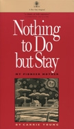 Front cover of Nothing to Do but Stay