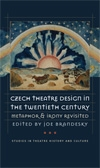 Front cover of Czech Theatre Design in the Twentieth Century