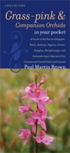 Front cover of Grass-pinks and Companion Orchids in Your Pocket