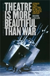 Front cover of Theatre Is More Beautiful Than War