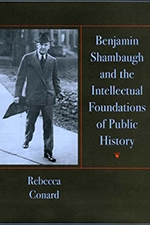 Benjamin Shambaugh and the Intellectual Foundations of Public History