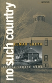 Front cover of No Such Country: Essays Toward Home