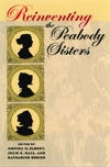Front cover of Reinventing the Peabody Sisters