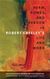 Front cover of Form, Power, and Person in Robert Creeley's Life and Work