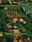 Front cover of The Guide to Iowa's State Preserves