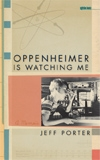 Front cover of Oppenheimer Is Watching Me
