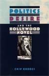 Politics, Desire, and the Hollywood Novel