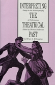 Front cover of Interpreting the Theatrical Past